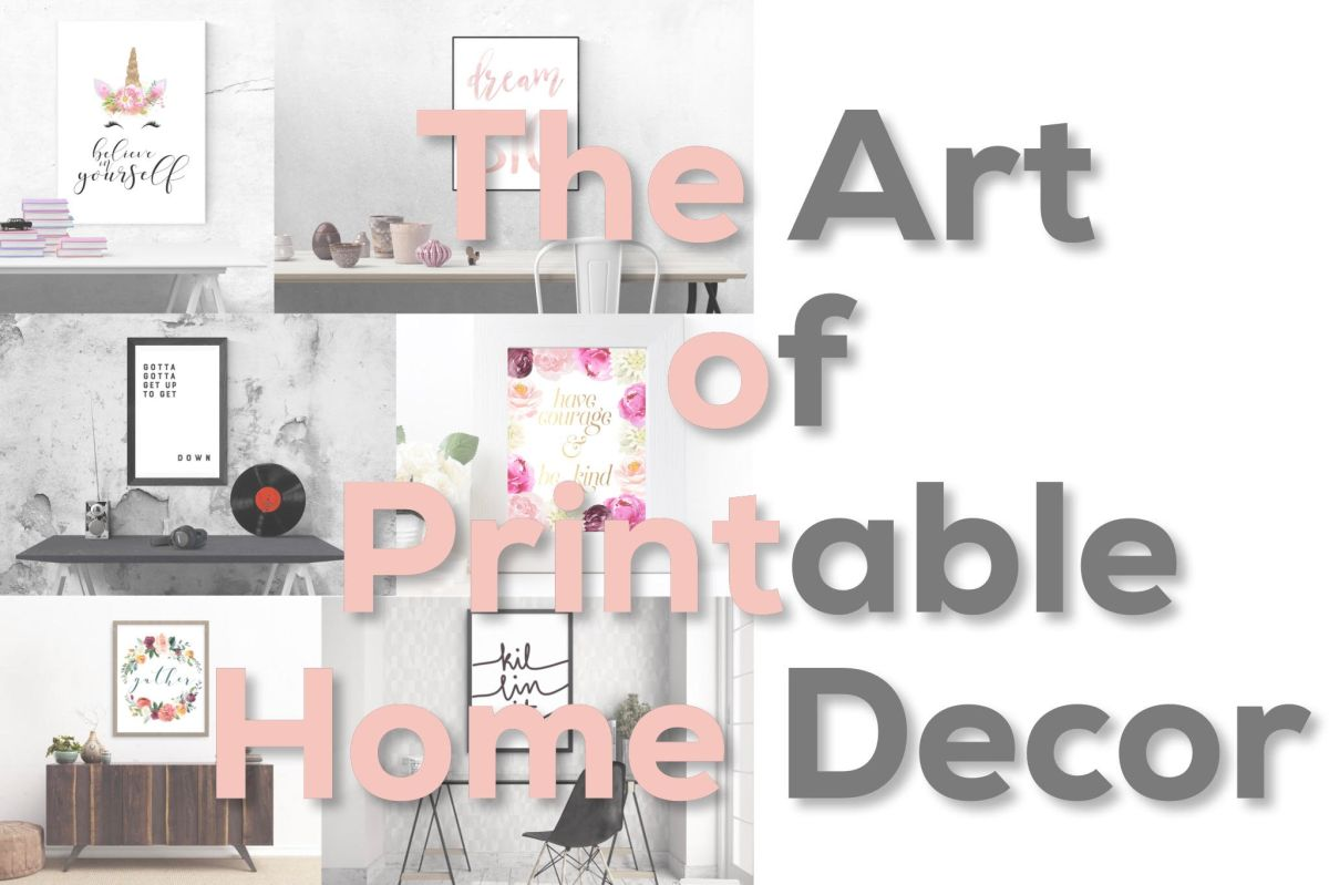 The Art of Printable Home Decor