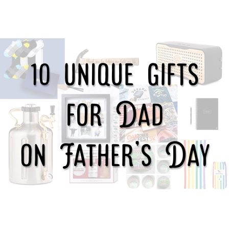 10 Unique Gifts for Dad on Father's Day