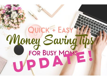 Quick and Easy Money Saving Tips for Busy Moms